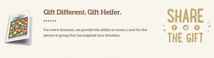 Donate to Heifer and have the ability to create a card for the group or person that inspired your gift. Share the gift to social media on Facebook, Twitter, and Pinterest.